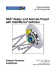 SAE® Design and Analysis Project with SolidWorks® Software Put Picture Here