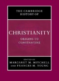 Cambridge History of Christianity, Volume 1: Origins to Constantine