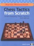 Page 1 Chess Tactics from Scratch |ſiderstanding Chess Tactics 2nd Edition Page 2 Page 3 Chess ...