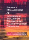 Project Management and Leadership Skills for Engineering and Construction Projects