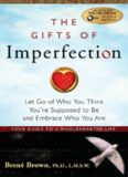 The Gifts of Imperfection: Embrace Who You Are