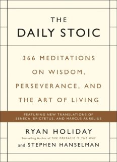 The Daily Stoic: 366 Meditations on Wisdom, Perseverance, and the Art of Living