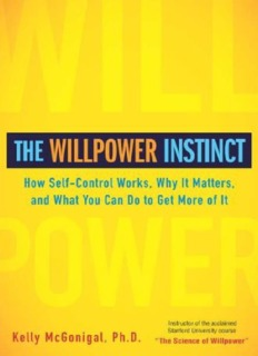 The Willpower Instinct: How Self-Control Works, Why It Matters, and What You Can Do To Get More ...