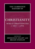 Cambridge History of Christianity, Volume 8: World Christianities c.1815-c.1914