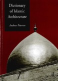 Dictionary of Islamic Architecture