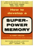 How to Develop A Super-Power Memory by Harry - Youblisher