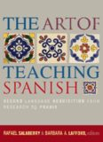 The Art of Teaching Spanish: Second Language Acquisition from Research to Praxis