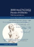 200 More Puzzling Physics Problems