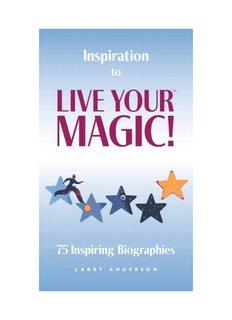 Inspiration to Live Your Magic: 75 Inspiring Biographies