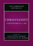 Cambridge History of Christianity, Volume 2: Constantine to c.600