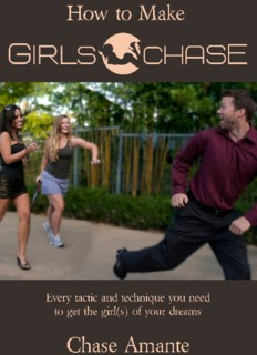 How to make girls chase you