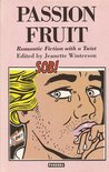 Passion Fruit: Romantic Fiction With a Twist