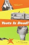 Yeats Is Dead!: A Mystery by 15 Irish Writers