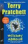 Witches Abroad (Discworld, #12; Witches #3)