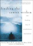 Finding the center within : the healing way of mindfulness meditation