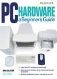PC Hardware A Beginner's Guide