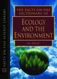 Facts on File Dictionary of Ecology and the Environment