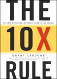 10X Rule: The Only Difference Between Success and Failure