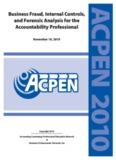 Business Fraud, Internal Controls, and Forensic Analysis for the Accountability Professional