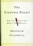The Tipping Point and How Little Things Can Make a Big Difference