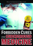 Forbidden Cures and Underground Medicine • I
