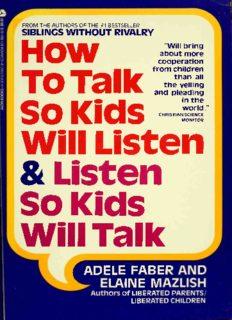 How to Talk So Kids Will Listen & Listen So Kids Will Talk ( ebfinder.com ).pdf