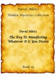 David Allen - The Key To Manifesting Whatever You Desire