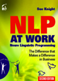 NLP At Work: The Difference that Makes the Difference  in Business