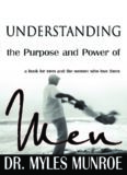 Download Understanding the Purpose and Power of Men by Myles Munroe HERE