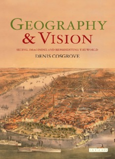 COSGROVE, Denis. Geography and vision seeing, imagining and representing the world. London & New York I.B. Tauris, 2008.pdf
