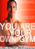 You Are Your Own Gym: The Bible of Bodyweight Exercises for Men