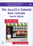 The Java EE 6 Tutorial: Basic Concepts, 4th Edition (Java Series)