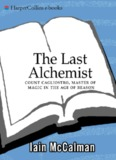Last Alchemist : Count Cagliostro, Master of Magic in the Age of Reason
