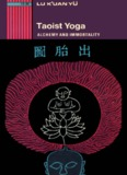 Taoist Yoga - Alchemy and Immortality