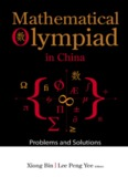Mathematical Olympiad in China : Problems and Solutions