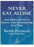 Keith Ferazzi - Never Eat Alone.pdf - Astana Toastmasters Club