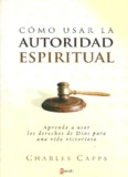 Charles Capps – Como Usar la Autoridad Espiritual