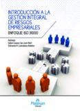 Introducción a la Gestión Integral de Riesgos Empresariales Enfoque: ISO 31000