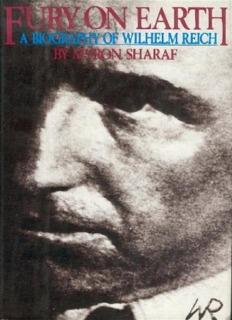 myron-sharaf-fury-on-earth-a-biography-of-wilhelm-reich.pdf