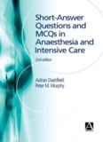 Short-answer Questions and MCQs in Anaesthesia and Intensive Care