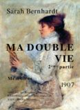 Sarah Bernhardt – Ma double vie
