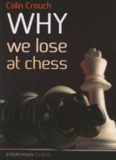 Crouch, Colin - Why We Lose at Chess? - Bellaire Chess Club
