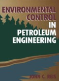 Introduction to Environmental Control in the Petroleum Industry