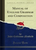 Manual of English Grammar and Composition, Vol - Forgotten Books