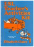 ESL Teacher's Activities Kit (by Elizabeth Claire)