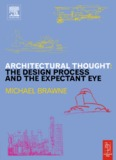 Architectural Thought : The Design Process and and the Expectant
