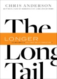 Long Tail : Why the Future of Business Is Selling Less of More