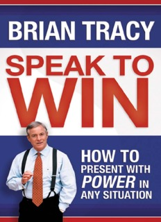 Speak to Win_ How to Present with Power in Any Situation ( ebfinder.com ).pdf