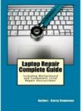 Laptop Repair Complete Guide; Including Motherboard