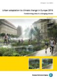 Urban adaptation to climate change in Europe 2016 — Transforming cities in a changing climate